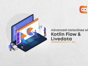 Advanced Coroutines with Kotlin Flow & LiveData