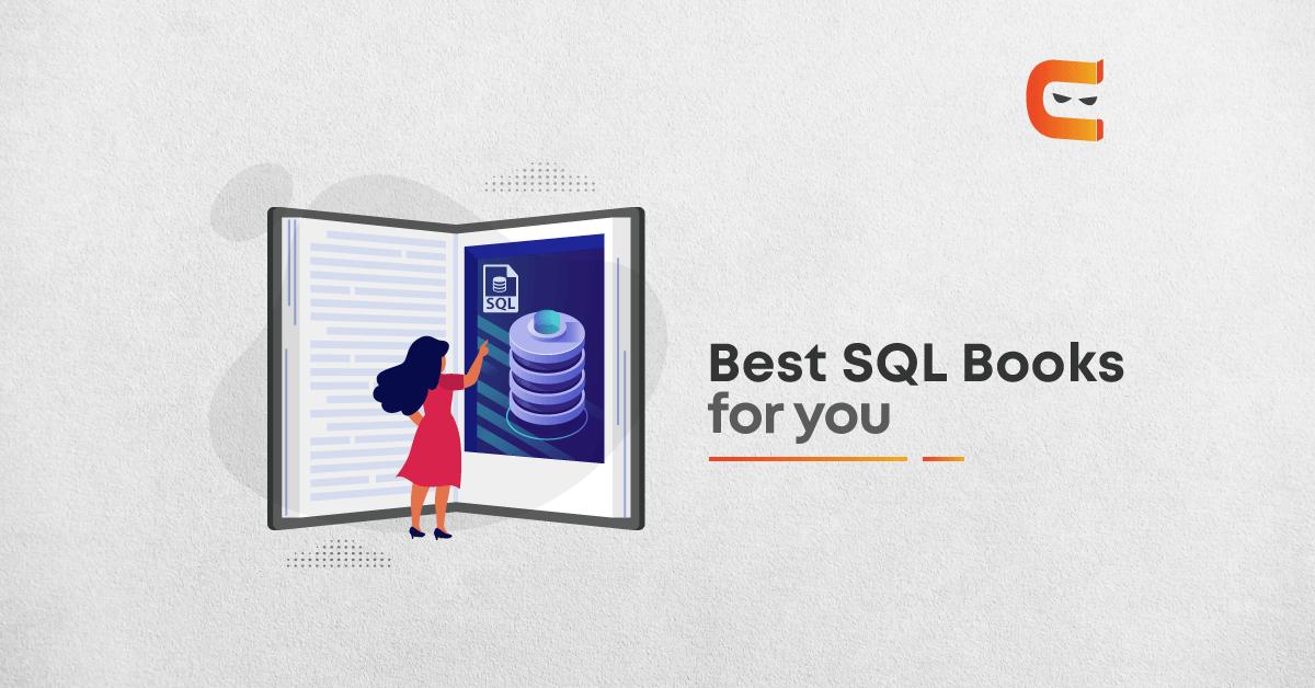 10 Best SQL Books for Beginners & Advanced Programmers