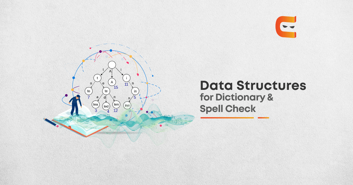 Data Structures for Dictionary & Spell Checker