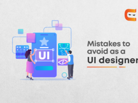 8 Beginner Mistakes To Avoid As A UI Designer