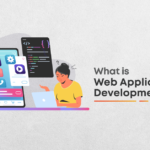 The Complete Guide To Web Application Development for 2021