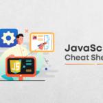 JavaScript Cheat Sheet: For a New Developer