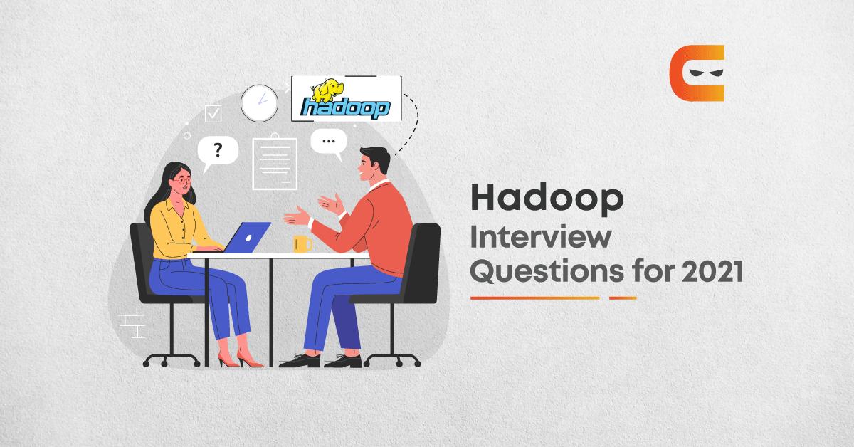 Top 30 Hadoop Interview Questions You Must Prepare