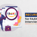 Cracking a FAANG Interview with Recursion