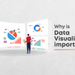 What is Data Visualization & Why It Is Important?