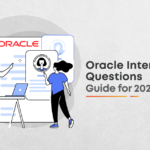 Top 20 Oracle Interview Questions You Should Master in 2021