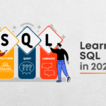 How to Learn SQL in 2021? Step-By-Step Guide