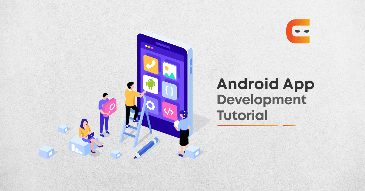 How to Develop Android? Learn from Scratch with This Tutorial