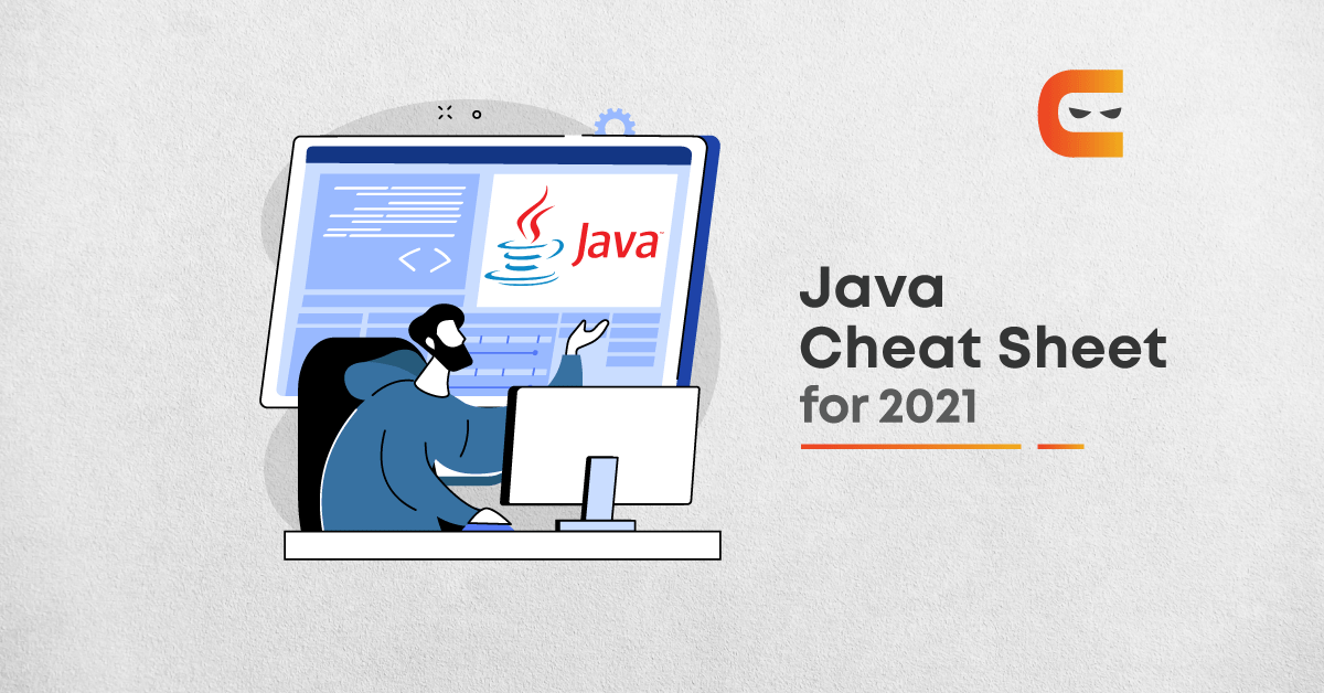 Java Cheat Sheet: Things You Should Be Knowing