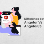 AngularJS vs Angular: Differences Between The Two
