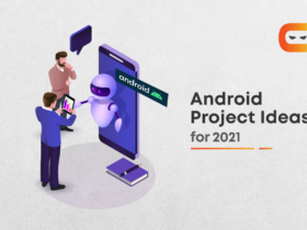 Best Android Project Ideas in 2021