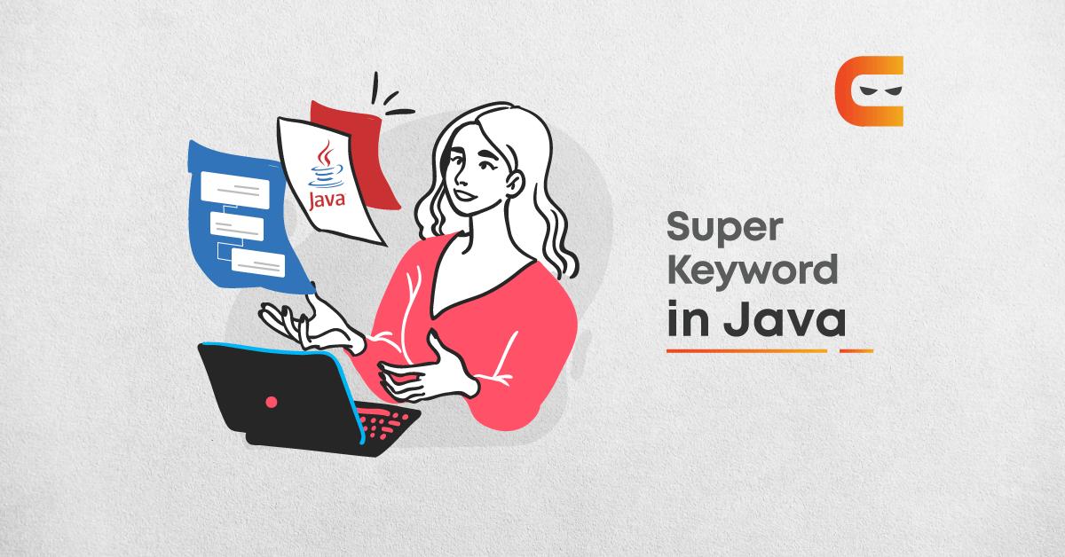 What Is Super Keyword In Java?