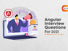 Top 10 Angular Interview Questions For 2021 And Their Answers