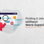 How To Find A Job After A Long Gap With No Work Experiences?