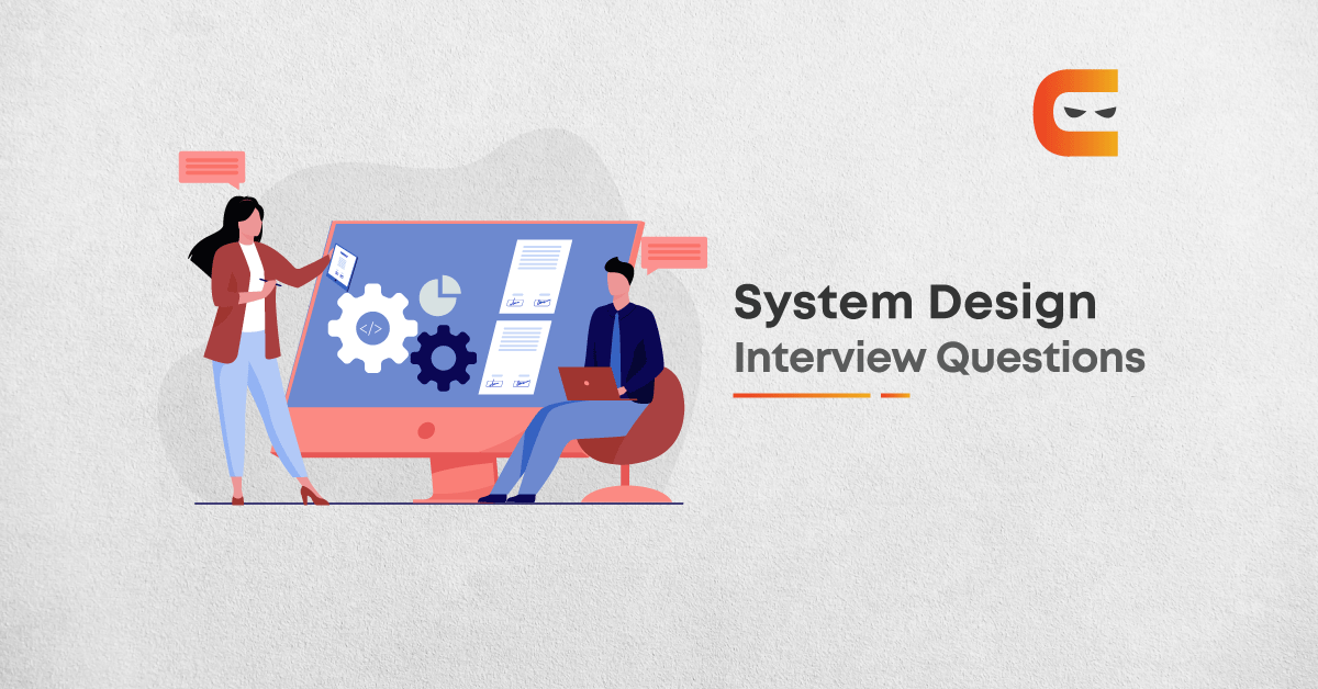 Top System Design Interview Questions for 2021