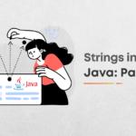 Strings in Java: Part-1