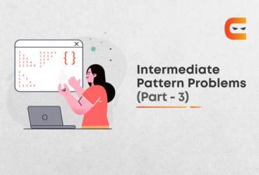 Intermediate Level Pattern Problems   Part - 3