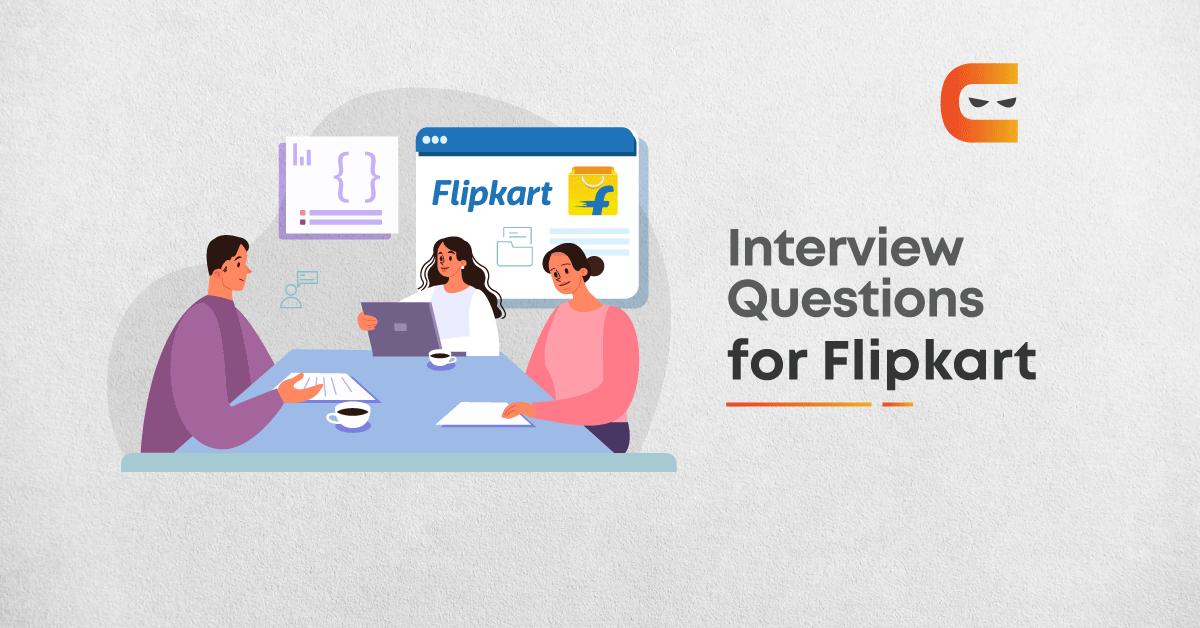 Must Prepare Flipkart Interview Questions