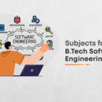 What Are The Subjects In B Tech Software Engineering In India?