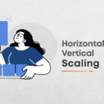 System Design: Horizontal and Vertical Scaling