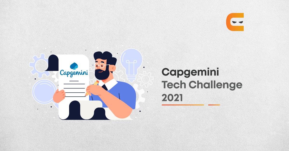 An Overview Of Capgemini Tech Challenge 2021
