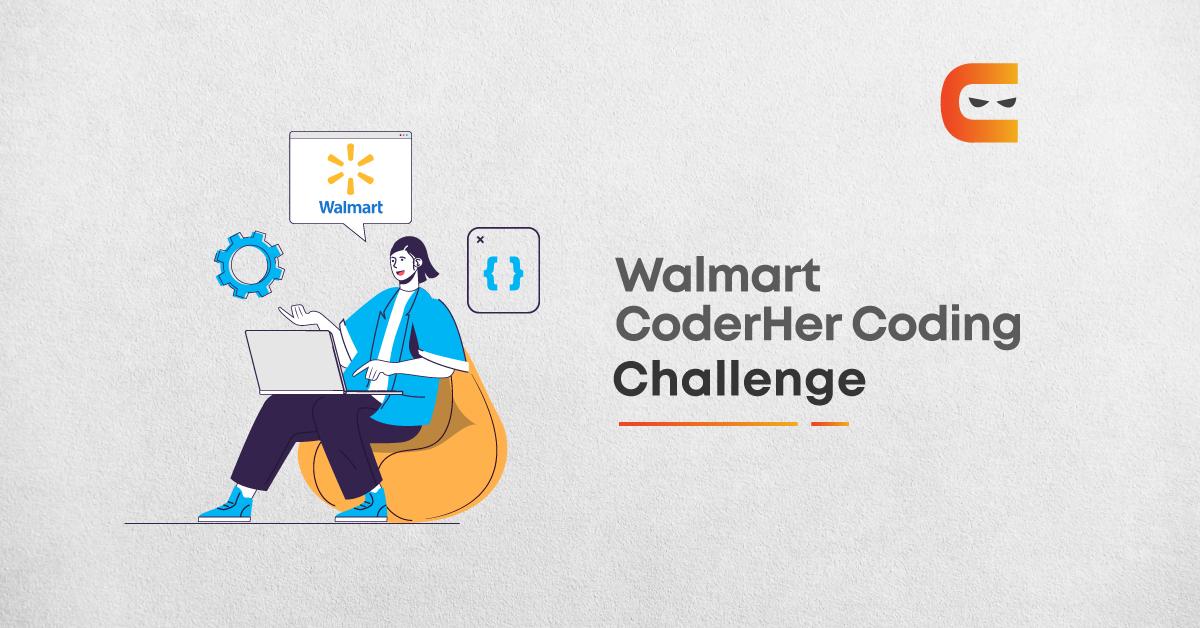 Walmart CodeHer Coding Challenge 2021