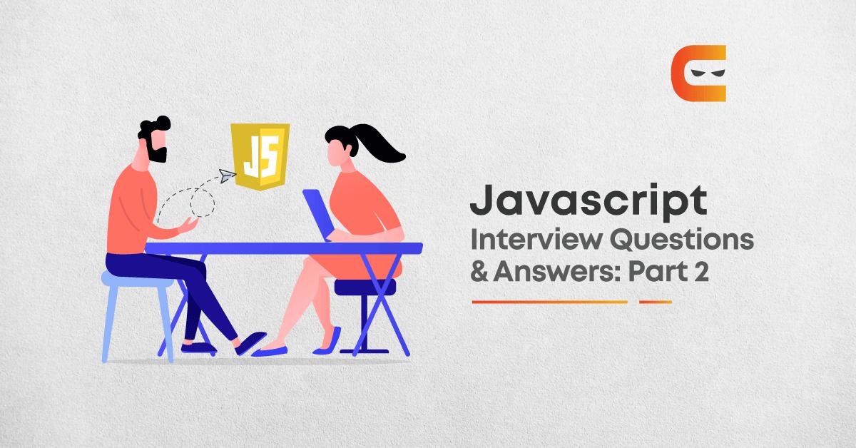 30 Javascript Intermediate Interview Questions in 2021: Part 2