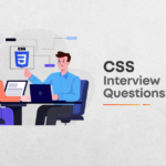 25 CSS Interview Questions for Experienced in 2021: Part 2