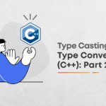 Type Casting and Type Conversion In C++: Part 2
