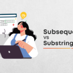 Subsequence Vs Substring