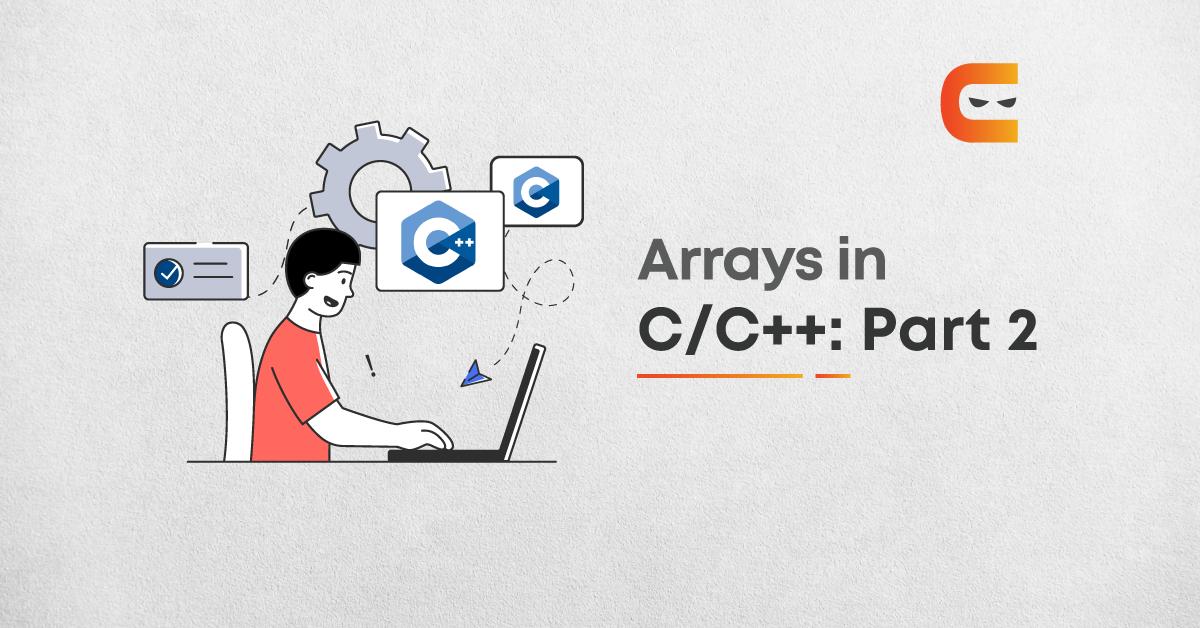 Arrays in C/C++ : Part 2