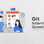 Top 45 GIT Interview Questions & Answers (2021 Update)