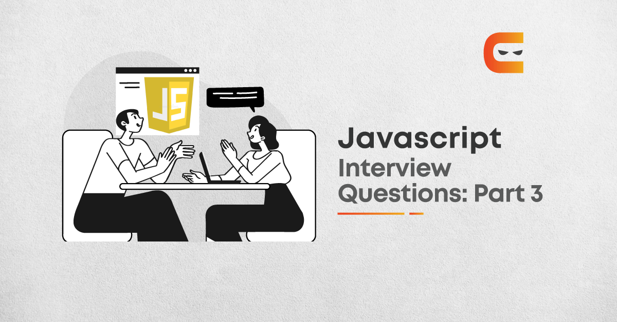 30 Javascript Advanced Interview Questions in 2021: Part 3