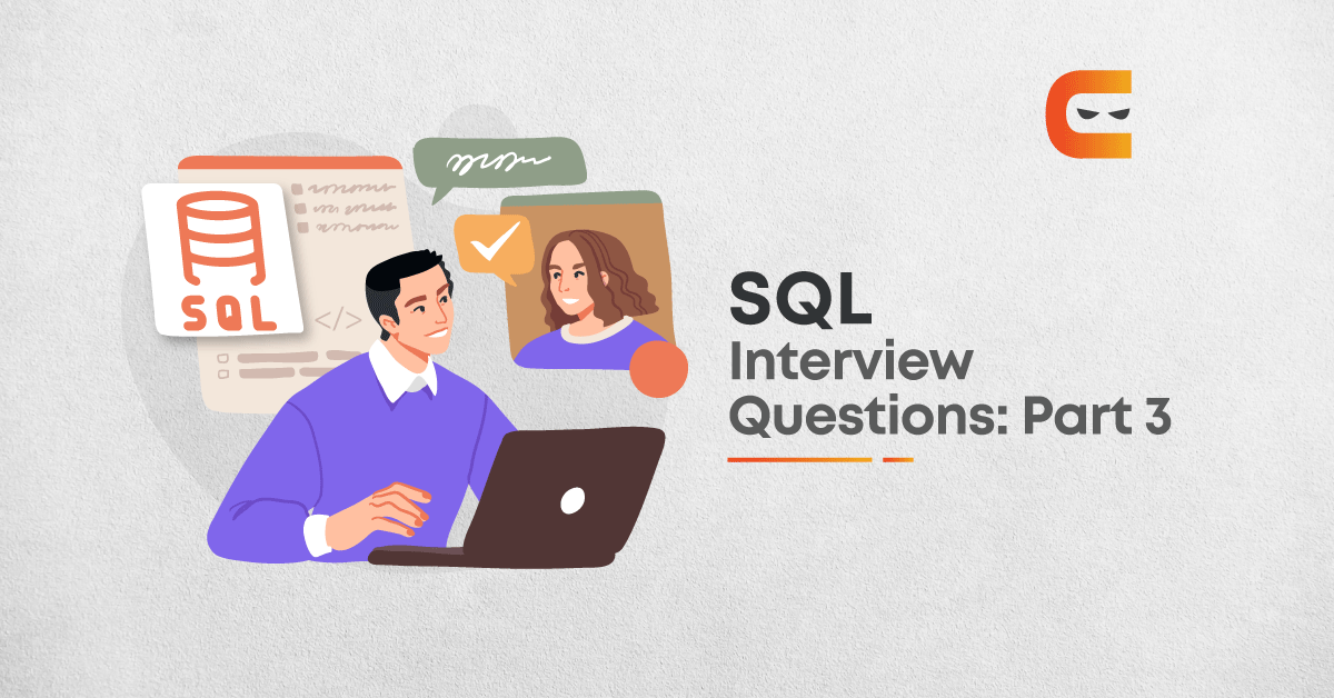 Top SQL Interview Questions in 2021 (Advanced)