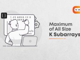 Maximum of All Subarrays of Size K