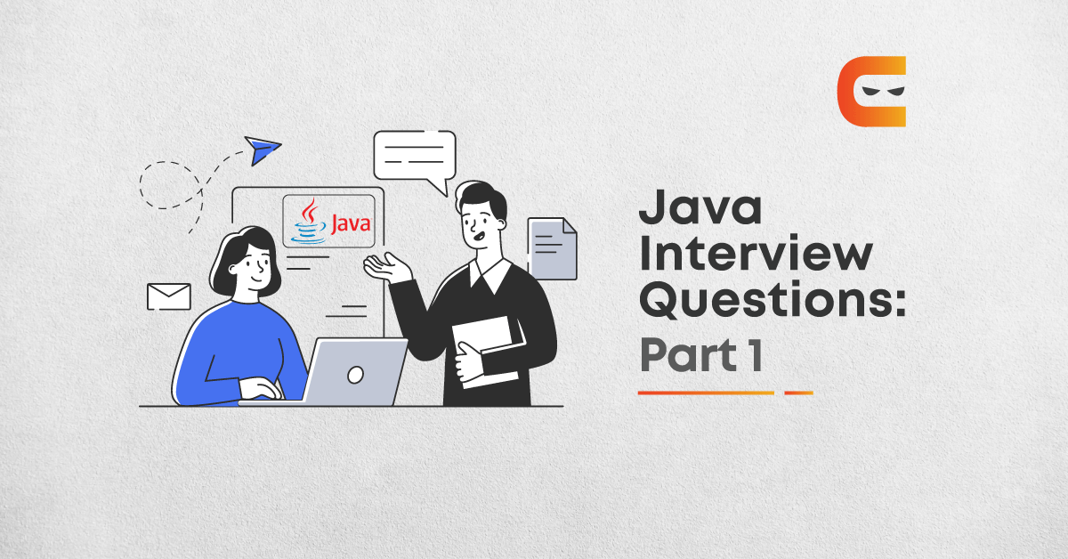 33 Java Interview Questions for Beginners in 2021: Part - 1