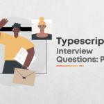 Typescript Interview Questions: Part 2