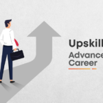 Upskilling: The Proven Way to Advance Your Career