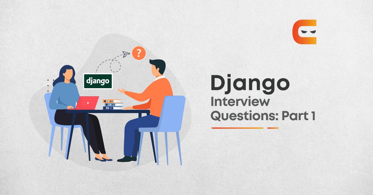 Top 30 basics Django Interview Questions - Part 1
