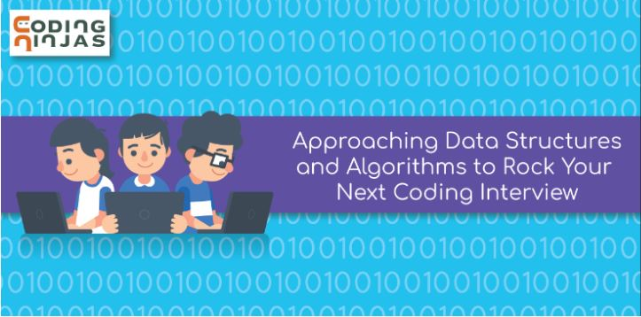 Approaching-Data-Structures-And-Algorithms-To-Rock-Your-Next-Coding-Interview