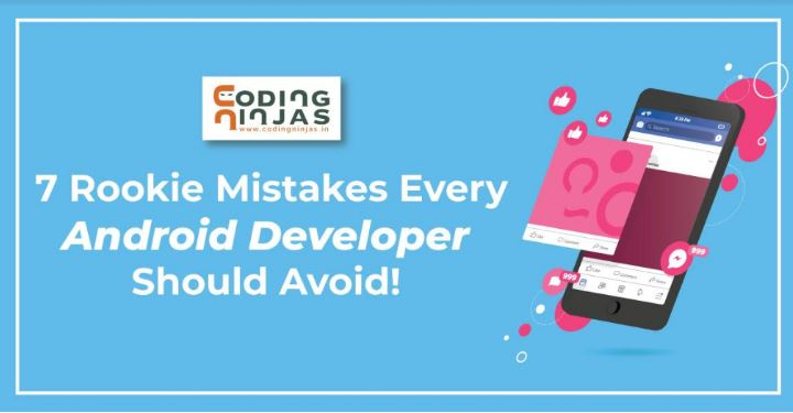7-Rookie-Mistakes-Every-Android-Developer-Should-Avoid